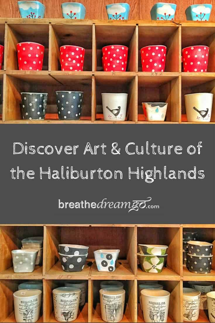 Discover Art and Culture of the Haliburton Highlands, Haliburton, Ontario #ExploreCanada #DiscoverOntario