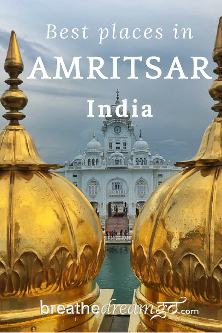 Places to visit in Amritsar, India #IncredibleIndia #GuidetoAmritsar