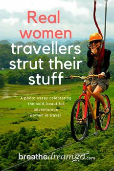 Real women travellers: A photo essay #TravelReality